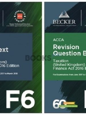 Becker ACCA F6 Taxation UK FA2016 2018 Study Text and Revision Question Bank