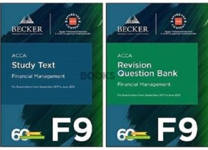 Becker ACCA F9 Financial Management 2018 Study Text Revision Question Bank