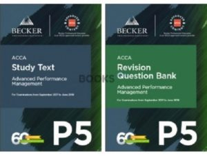 Becker ACCA P5 Advanced Performance Management 2018 Study Text Revision Question Bank