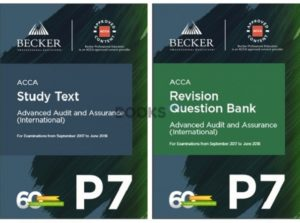 Becker ACCA P7 Advanced Audit and Assurance International 2018 Revision Question Bank Study Text