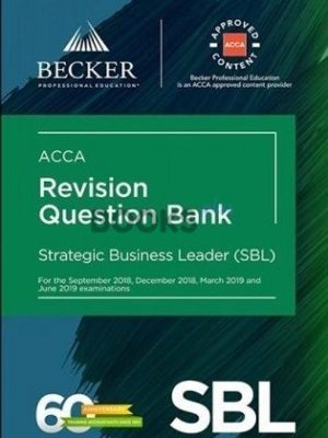 Becker ACCA SBL Strategic Business Leader Revision Question Bank 2019