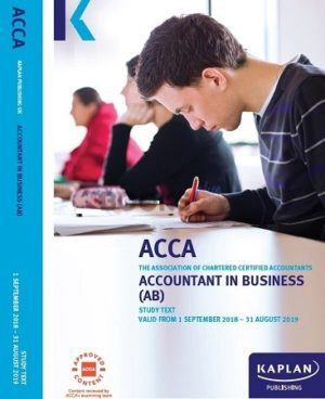 Kaplan acca Accoutant in Business (AB) Study Text 2019