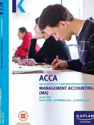 Kaplan ACCA Management Accounting (MA) Study Text 2019
