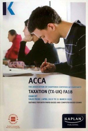 Kaplan ACCA Taxation UK F6 FA18 Exam Kit 2019