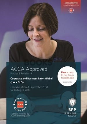 BPP ACCA Corporate and Business Law global LW Glo Practice and Revision Kit 2019