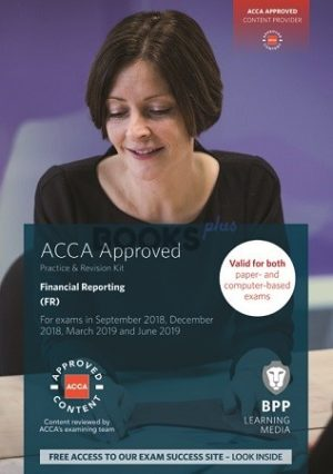 BPP ACCA Financial Reporting FR Practice & Revision Kit 2019