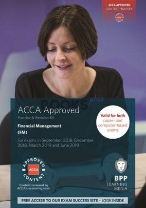 BPP ACCA Financial Management FM Practice & Revision Kit 2019