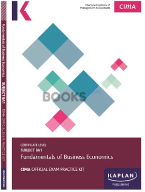 Kaplan CIMA BA1 Fundamentals of Business Economics Exam Practice Kit 2018