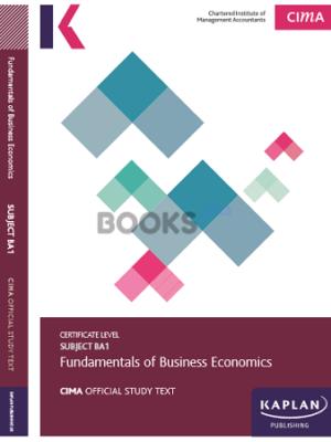Kaplan CIMA BA1 Fundamentals of Business Economics Study Text 2018