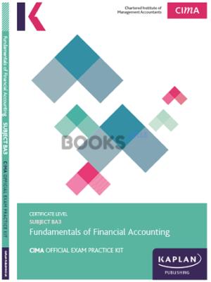 Kaplan CIMA BA3 Fundamentals of Financial Accounting Exam Practice Kit 2018