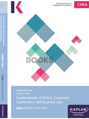 Kaplan CIMA BA4 Fundamentals of Ethics, Corporate Governance & Business Law Study Text 2018