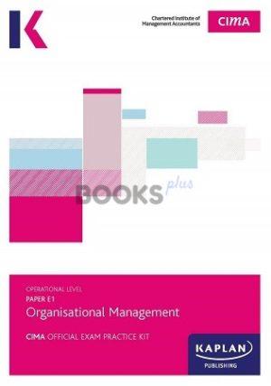 kaplan cima e1 organisational management exam practice kit 2018