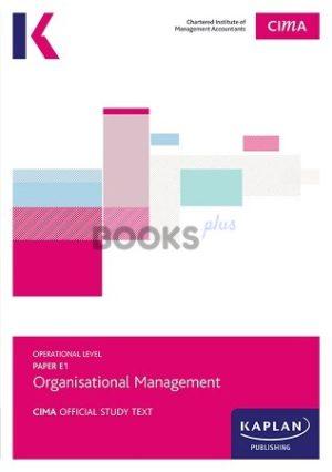 kaplan cima e1 organisational management study text 2018