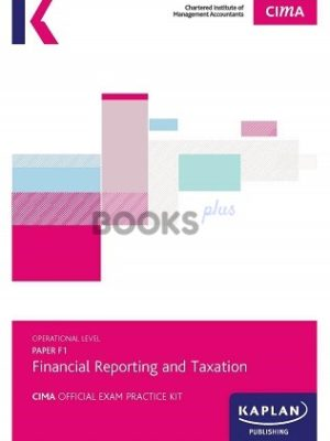 kaplan cima f1 financial reporting and taxation exam practice kit 2018
