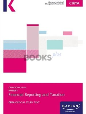 kaplan cima f1 financial reporting and taxation study text 2018