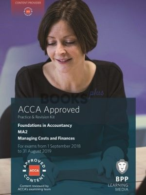 BPP FIA MA2 Managing Costs and Finances Practice and Revision Kit 2018 2019