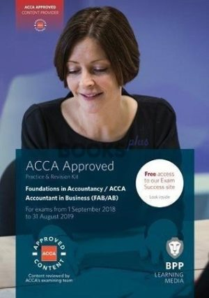 BPP FIA FA2 Accounting in Business Practice and Revision Kit 2018 2019
