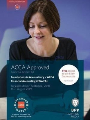 BPP FIA FFA Financial Accounting Practice and Revision Kit 2018 2019