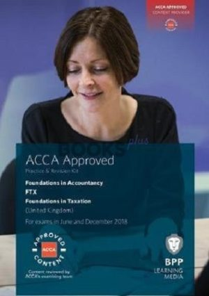 BPP FIA FTX Foundations in Taxation (UK) Practice and Revision Kit 2018