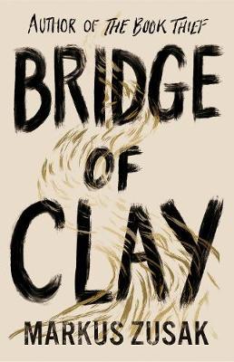 Bridge of Clay Markus Zusak