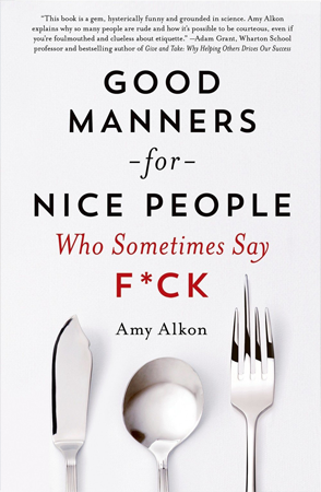 Good Manners for Nice People Who Sometimes Say Fck