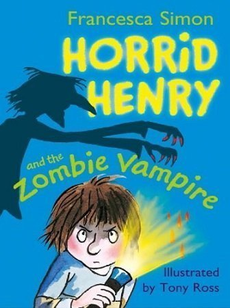 Horrid Henry And The Zombie Vampire by Francesca Simon