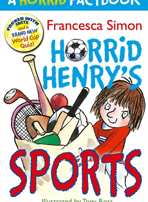 Horrid Henrys Sports by Francesca Simon