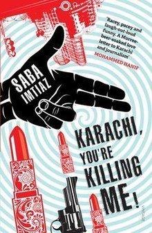 Karachi Youre Killing Me by Saba Imtiaz