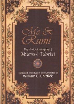 Me and Rumi by Shams-i Tabrizi