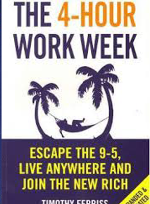 The 4 Hour Work Week by Timothy Ferris
