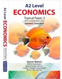 A2 Level Economics Topical P3 with Explanation Updated June 2018 Qamar Baloch