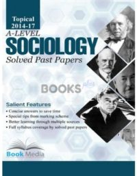 A Level Sociology Solved Past Papers Topical 2014 2017 Book Media