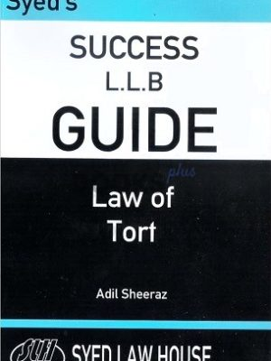 syeds success llb guide law of tort adil sheeraz syed law house