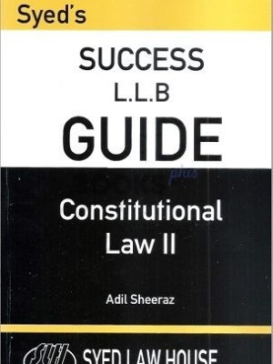 Syeds Success LLB Guide Constitutional Law 2 adil sheeraz syed law house