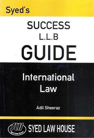 Syeds Success LLB Guide International Law adil sheeraz syed law house