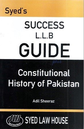 Syeds Success LLB Guide Constitutional History of Pakistan adil sheeraz syed law house