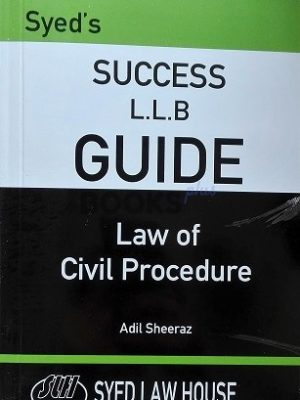Law of Civil Procedure Syed Law House LLB Success Guide
