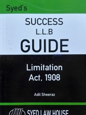 Limitation Act 1908 Syed Law House LLB Success Guide