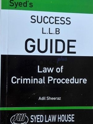 Law of Criminal Procedure Syed Law House LLB Success Guide