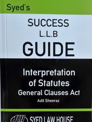 Interpretation of Statutes Syed Law House LLB Success Guide
