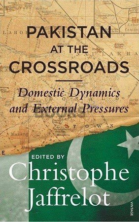 Pakistan at the Crossroads by Christophe Jaffrelot