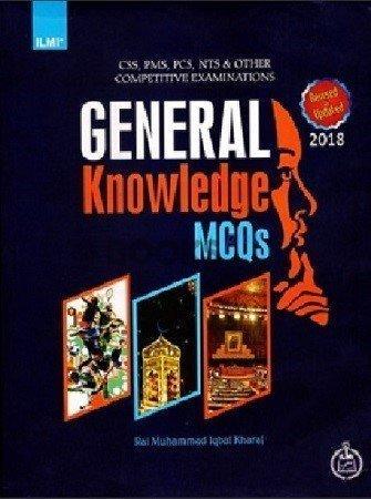 General Knowledge MCQs 2018 Ed Rai Iqbal Kharal ILMI