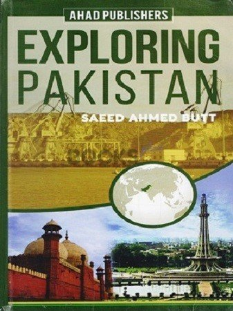 Exploring Pakistan Ahad Publishers