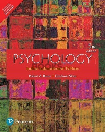 Psychology Indian Subcontinent Edition 5th Ed Pearson