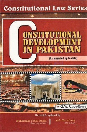 Constitutional Development In Pakistan Bhatti Sons