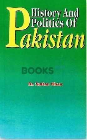 History and Politics of Pakistan Emporium Publishers