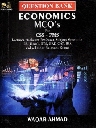 Economics MCQ'S for CSS PMS AH Publishers