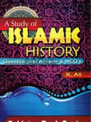 A Study of Islamic History Questions Answers & MCQs Pakistan Book Centre