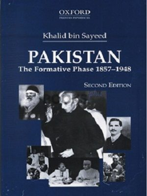 Pakistan The Formative Phase 1857 – 1948 Oxford