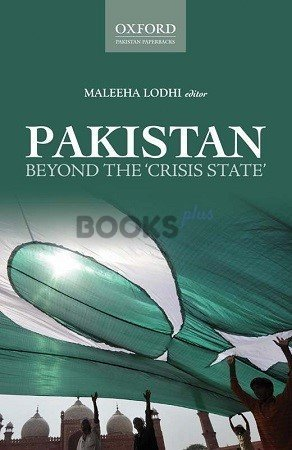 Pakistan Beyond The Crisis State Oxford